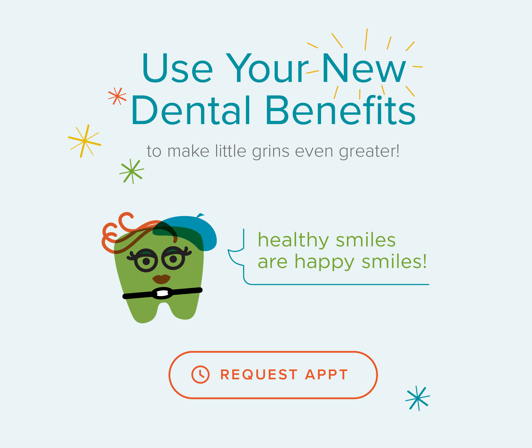 My Kids's Dentist & Orthodontics - Use Your New Dental Benefits
